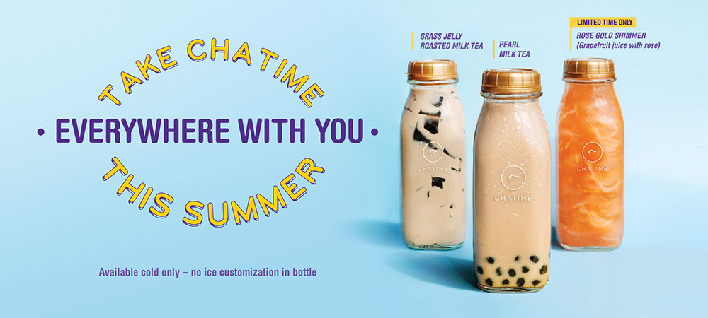 Take Chatime everywhere with you this summer - Grass Jelly Milk Tea, Pearl Milk Tea, Rose Gold Shimmer (Grapefruit Juice with rose). Limited time only